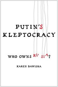 Putins-kleptocracy-9781476795195_lg